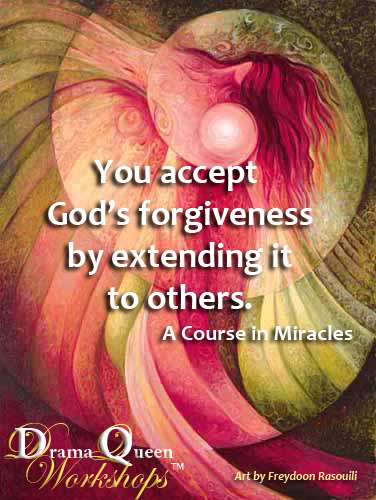 You accept God's forgiveness by extending it to others--A Course in Miracles
